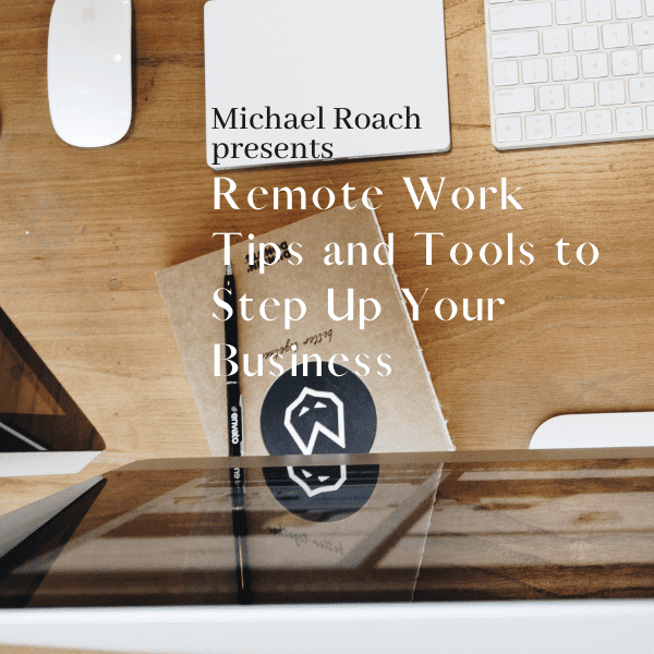 Remote Work: Tools and Tips